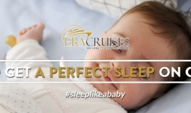 How to get a Perfect Sleep on Era Cruises!